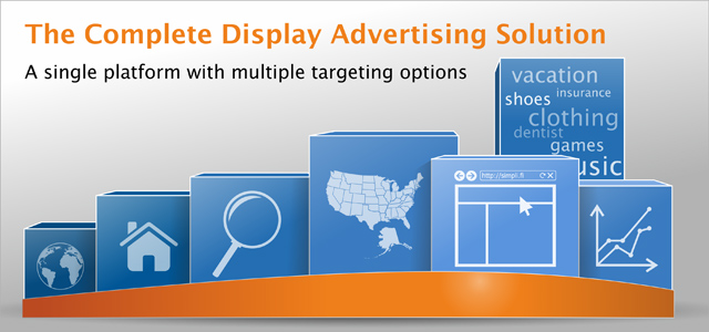 The Complete Display Advertising Solution. A single platform with multiple targeting options.